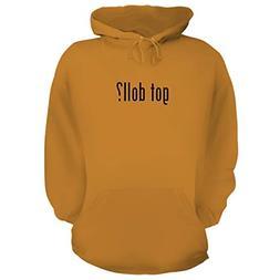 BH Cool Designs got Doll? - Graphic Hoodie Sweatshirt, Gold,