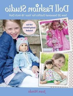 Doll Fashion Studio: Sew 20 Seasonal Outfits for Your 18-Inc