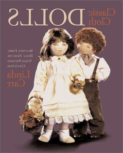 Classic Cloth Dolls: Beautiful Fabric Dolls and Clothes from