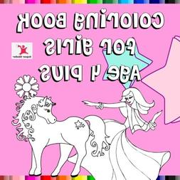 Coloring Book For Girls Age 4 Plus: Great themes like pretty