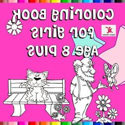 Coloring Book For Girls Age 8 Plus: Great themes like pretty