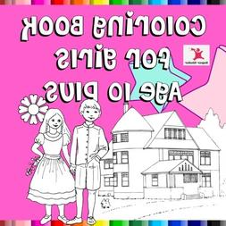 Coloring Book For Girls Age 10 Plus: Great themes like prett