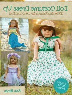 Doll Costume Dress Up - 20 Sewing Patterns for the 18-Inch D