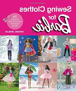 Sewing Clothes for Barbie: 24 Stylish Outfits for Fashion Do